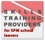 Skill Training Providers (for SPM School Leavers)